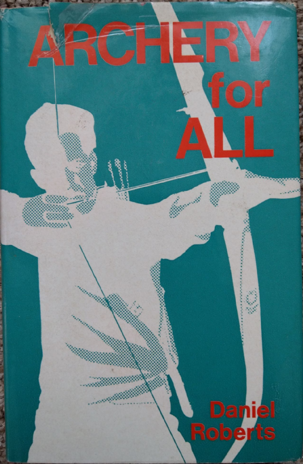 ARCHERY FOR ALL  book by Daniel Roberts